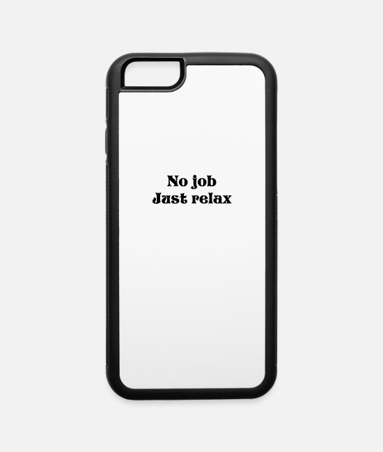 Pregnancy iPhone Cases - no job just relax - iPhone 6 Case white/black