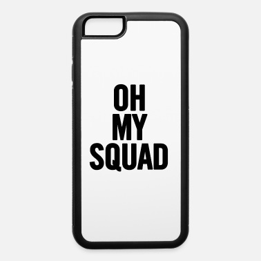 Squad Oh My Squad Black - iPhone 6 Case