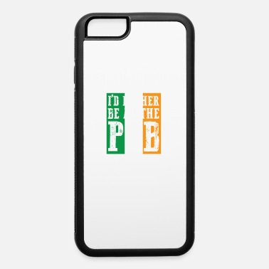 Irish Bar At The Bar gift for Irish People - iPhone 6 Case