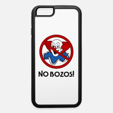Bozo NO BOZOS! - iPhone 6 Case