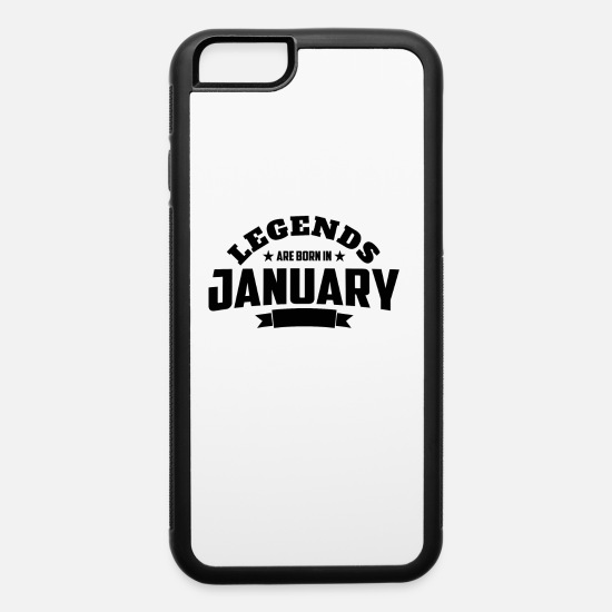 Birthday iPhone Cases - Legends Are Born in January | January Birthday - iPhone 6 Case white/black