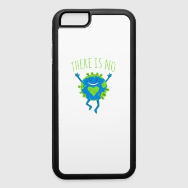 B Day There Is No Planet B - Earth Day - iPhone 6/6s Rubber Case