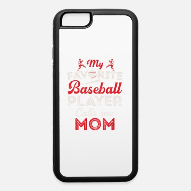 Baseball My Favorite Baseball Player Calls Me Mom Mothers Day - iPhone 6 Case
