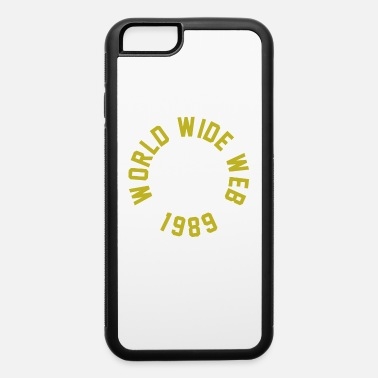 World Wide Web World Wide Web TShirt - iPhone 6 Case