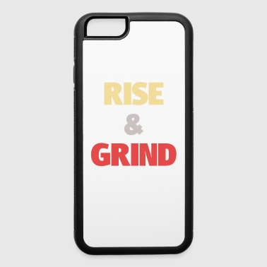 Rise and Grind - iPhone 6/6s Rubber Case