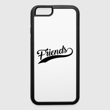 Friends Black Text Gift - iPhone 6/6s Rubber Case