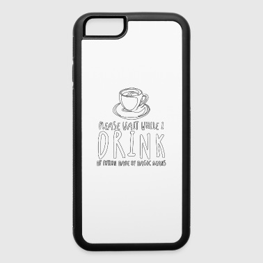 Please Wait While I Drink My Potion -Total Basics - iPhone 6/6s Rubber Case