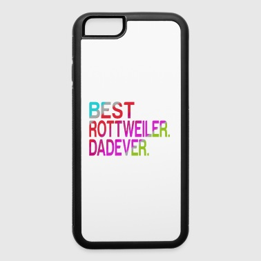 Best Rottweiler Dad Ever - iPhone 6/6s Rubber Case