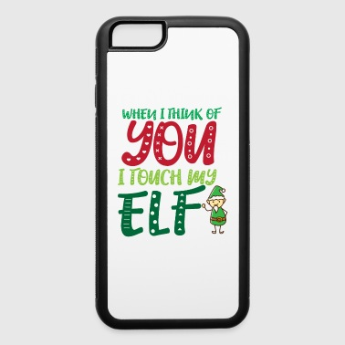When i think of you i touch my Elf - iPhone 6/6s Rubber Case