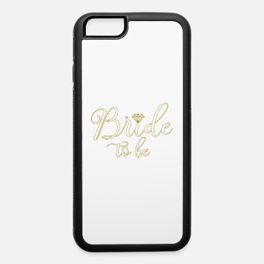 Bride Bride To Be - iPhone 6/6s Rubber Case