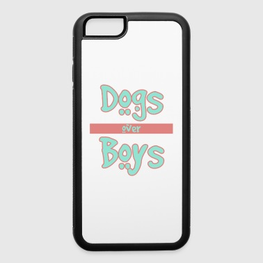 Dogs Over Boys - iPhone 6/6s Rubber Case