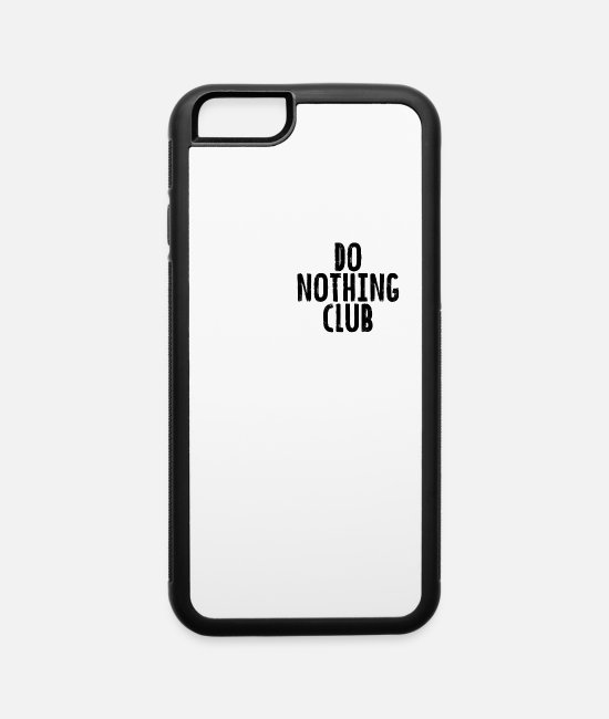 Lazy iPhone Cases - Do nothing club - iPhone 6 Case white/black