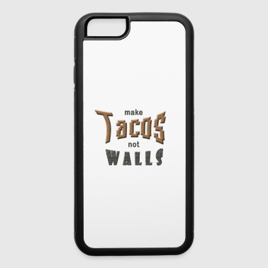 make tacos not walls - iPhone 6/6s Rubber Case