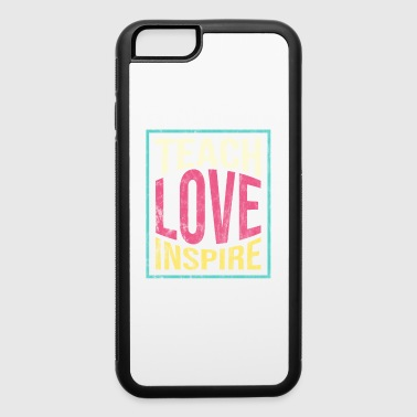 Teachers Day - Teach Love Inspire - iPhone 6/6s Rubber Case