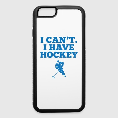 I Can't Have Hockey - iPhone 6/6s Rubber Case