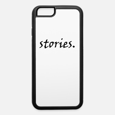 Story stories. - iPhone 6 Case