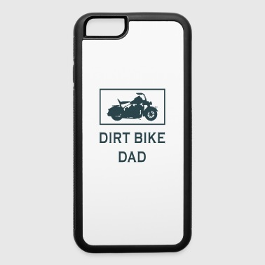 Dirt Bike dirt bike dad - iPhone 6/6s Rubber Case