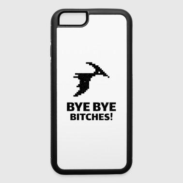 Offline Bye Bye Bitches - I´m out - leaving home shirt - iPhone 6/6s Rubber Case