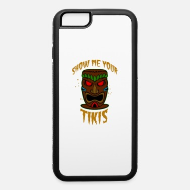 Tiki Show me Your Tikis - iPhone 6/6s Rubber Case