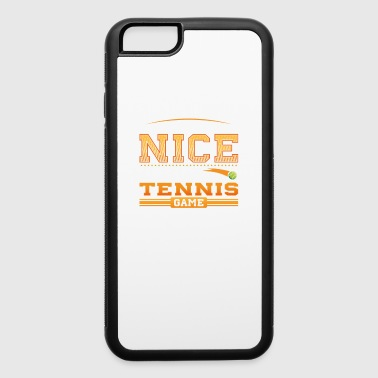 B-girl People think I am Nice until they sit next to me at a Tennis Game - iPhone 6/6s Rubber Case