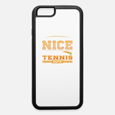 Volleyball Setter People think I am Nice until they sit next to me at a Tennis Game - iPhone 6/6s Rubber Case