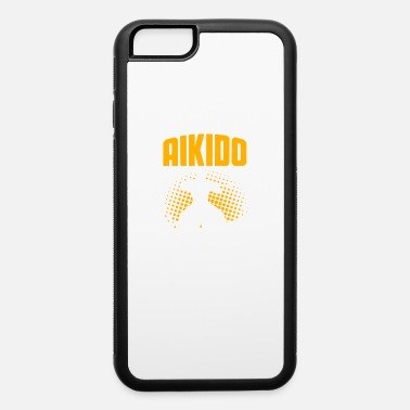 Caregiver I Only Care About Aikido - iPhone 6/6s Rubber Case