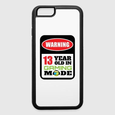 13th Birthday Warning 13 Year Old In Gaming Mode - iPhone 6/6s Rubber Case