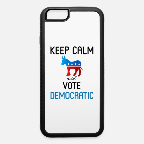 Black Lives Matter iPhone Cases - KEEP CALM AND VOTE DEMOCRATIC - iPhone 6 Case white/black