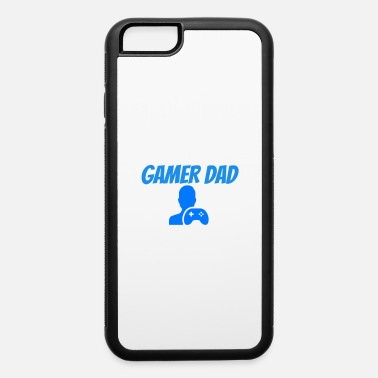 GAMER DAD - iPhone 6 Case
