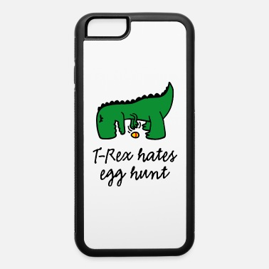 Egg Search T-Rex hates egg hunt Happy Easter egg searching - iPhone 6 Case