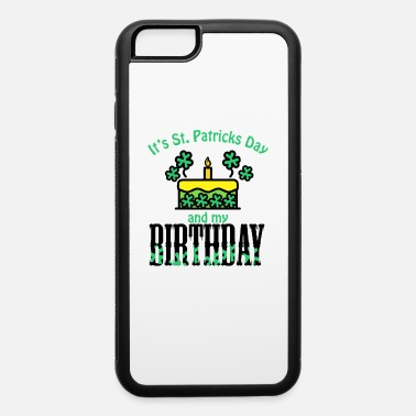 Parade Its St Patricks Day and My Birthday Boy girl Kids - iPhone 6/6s Rubber Case