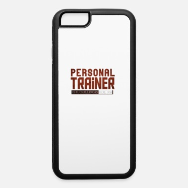 Dutyprofession Personal trainer. Real challenges, real job - iPhone 6 Case