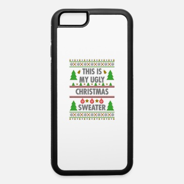 Reindeer This is my ugly Christmas sweater, perfect gift - iPhone 6 Case