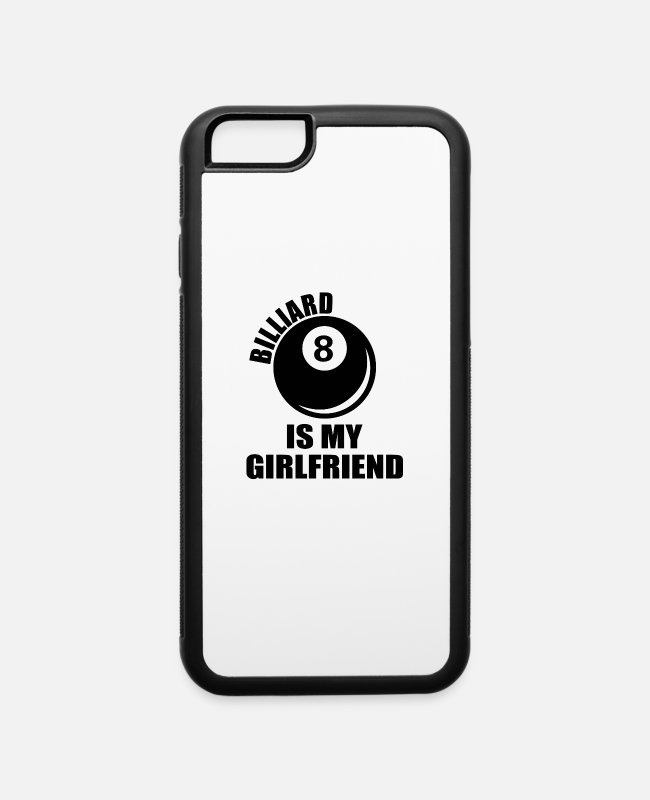 Cue Sports iPhone Cases - Billiard is my girlfriend - iPhone 6 Case white/black
