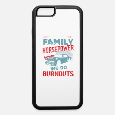 Buggy We do burnouts we do street racing - iPhone 6 Case
