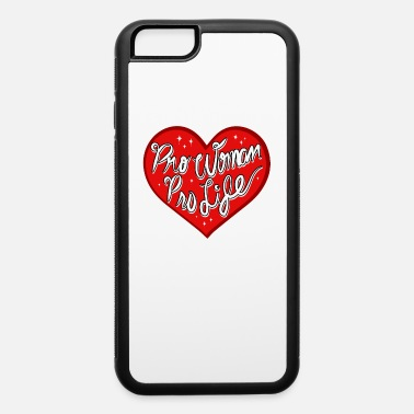 Pro Anti Abortion Pro Life Christian Republican Ban - iPhone 6 Case