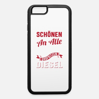 Embarrassing Greetings to all eco people i drive Diesel - iPhone 6 Case