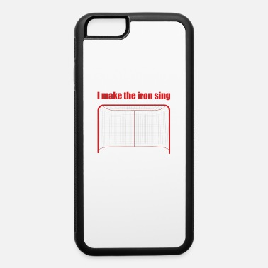 Slogan I make the iron sing - iPhone 6 Case