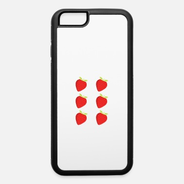 Out Check Out My Six Pack Strawberries - iPhone 6 Case