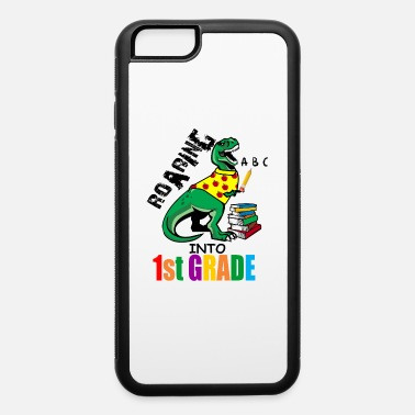 Back To School Roaring Into 1st Grade T Rex Back To School for - iPhone 6 Case