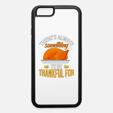 Dinner Grateful Thanksgiving Quote - iPhone 6 Case