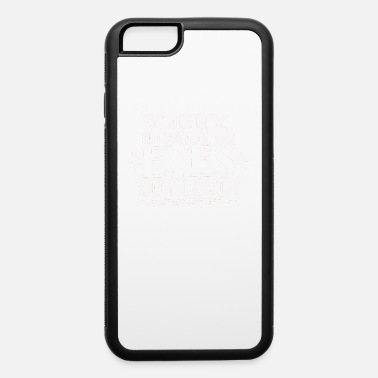 I Just Rolled My Eyes Sorry Did I Just Roll My Eyes Out Loud Sarcastic - iPhone 6 Case