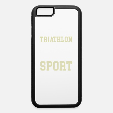 Elite Triathlon because one Sport is never enough - iPhone 6 Case