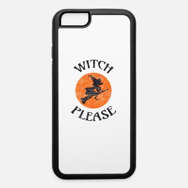 Party Saying Witch Please Funny Vintage Halloween Party - iPhone 6 Case