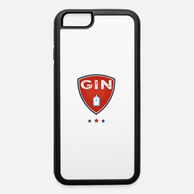 Gin Gin Not Gym - iPhone 6 Case