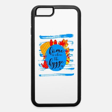 Homesickness Home Is Where The Hygge Is - iPhone 6 Case