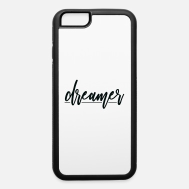 College Dreamer Inspirational Quote Gift - iPhone 6 Case