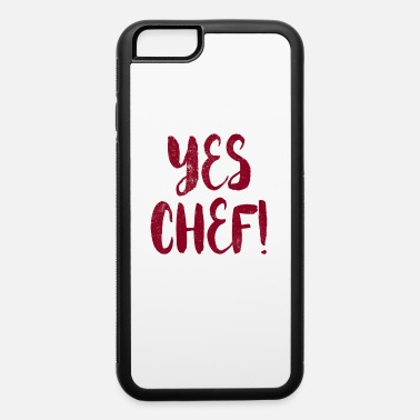 Culinary Art Yes Chef - Culinary Arts - iPhone 6 Case