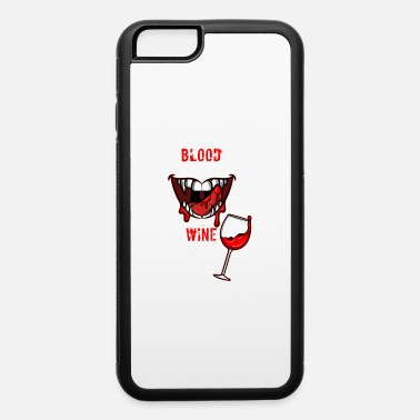Vampire Vampire Teeth Halloween Blood Sucker Wine Lover - iPhone 6 Case