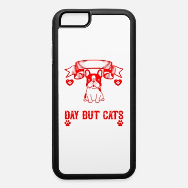 365 Days Dogs have their day but cats have 365 - iPhone 6 Case